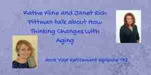 Kathe Kline and Janet Rich Pittman talk about How Thinking Changes with Aging