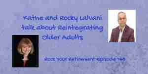 Kathe and Rocky Lalvani talk about reintegrating older adults