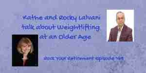 Kathe and Rock Lalvani talk about Weightlifting at an Older Age