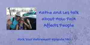 Kathe and Les talk about how pain affects people