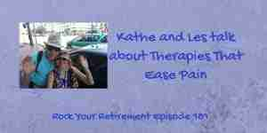 Kathe and Les talk about therapies that ease pain